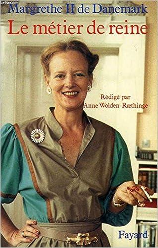 LE MÉTIER DE REINE: Amazon.ca: MARGRETHE II,REINE DANEMARK, WOLDEN ...