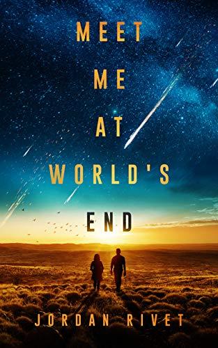 Meet Me at World's End (Bunker Book 2) by [Rivet, Jordan]