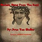 Medusa Rises from the Dead | Drac Von Stoller