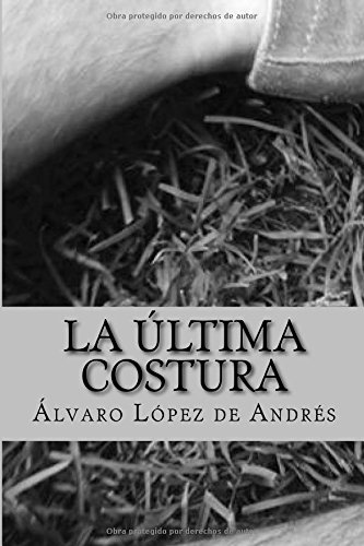 Descargar Libro La Ultima Costura Sr Alvaro Lopez