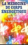 La Médecine du corps énergétique par Fontaine
