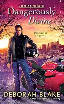 Dangerously Divine (A Broken Riders Novel) by [Blake, Deborah]