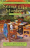 Seams Like Murder (A Crochet Mystery)