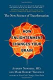 img - for How Enlightenment Changes Your Brain: The New Science of Transformation book / textbook / text book