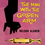 The Man with the Golden Arm | Nelson Algren