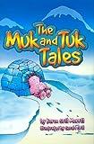 The Muk and Tuk Tales, Karen Grill-Merrill, 1425707955