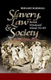 Slavery Law and Society in the British Windward Islands 1763-1823 : A comparative Study, Marshall, Bernard, 9768189274