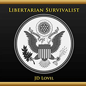 Libertarian Survivalist Audiobook