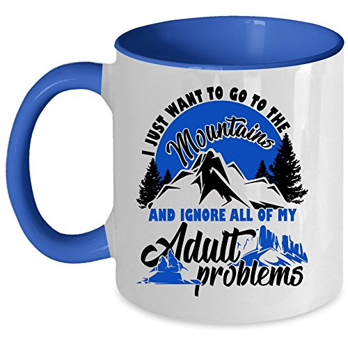 Gift For Hiker Coffee Mug, I Just Want To Go To The Mountains Accent Mug (Accent Mug - Blue)