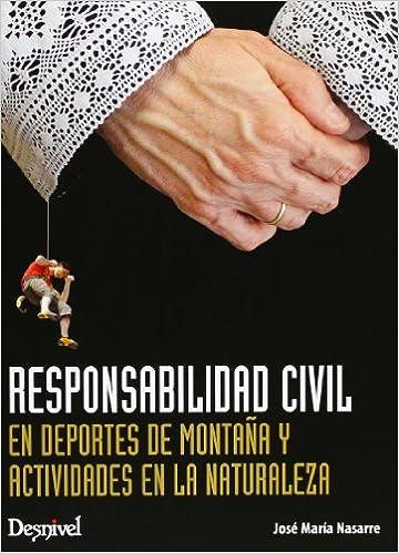 Descargas de libros electrónicos gratis para iPod Touch Responsabilidad Civil En Deportes De Montaña Y Actividades En La Naturaleza (Manuales (desnivel)) en español PDF FB2