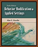 Behavior Modification in Applied Settings, Kazdin, Alan E., 1577665821