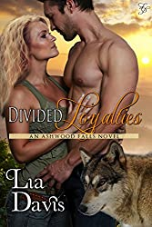 Divided Loyalties (Ashwood Falls Book 4)