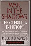 War in the Shadows, Robert P. Asprey, 0688128157