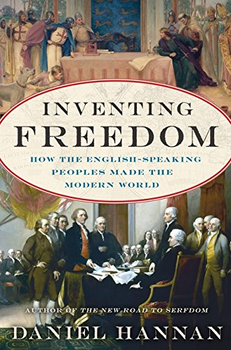 Inventing Freedom: How the English-Speaking Peoples Made the Modern World ebook