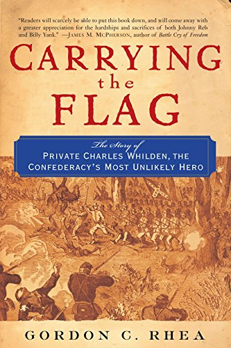 Carrying the Flag: The Story of Private Charles Whilden, the Confederacy's Most Unlikely Hero