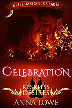 Celebration: a Blue Moon Saloon holiday story by [Lowe, Anna]
