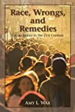 Race, Wrongs, and Remedies, Amy L. Wax, 0742562867
