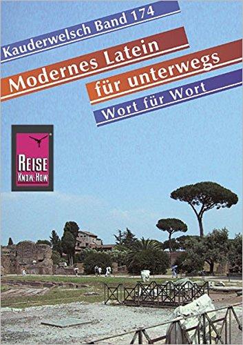 Reise Know-How Sprachführer Modernes Latein für unterwegs - Wort für Wort: Kauderwelsch-Band 174