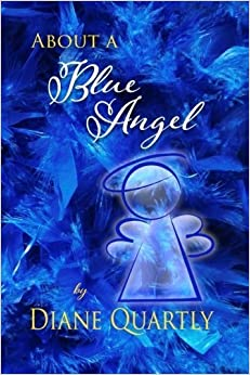 Book About a Blue Angel by Diane Quartly (2015-08-13)