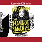 The Education of Margot Sanchez | Lilliam Rivera