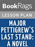 img - for Lesson Plans Major Pettigrew s Last Stand book / textbook / text book