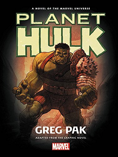 Hulk: Planet Hulk Prose Novel (Hulk Planet Series)