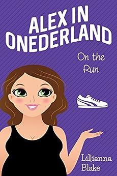 On the Run (Alex in Onederland, Book 5) by [Blake, Lillianna, Seymour, P.]
