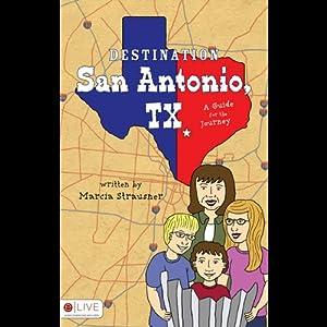Destination San Antonio, TX Audiobook
