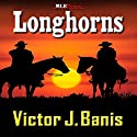 Longhorns Audiobook by Victor J. Banis Narrated by Lee Roberts
