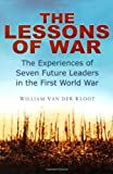 Book cover for The Lessons of War: The Experiences of Seven Future Leaders in the First World War