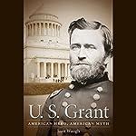 U.S. Grant: American Hero, American Myth | Joan Waugh