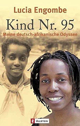 Kind Nr. 95: Meine deutsch-afrikanische Odyssee Taschenbuch – 1. September 2004 Lucia Engombe Peter Hilliges Ullstein Taschenbuch 3548258921