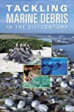 img - for Tackling Marine Debris in the 21st Century book / textbook / text book