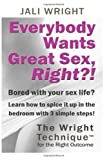 Everybody Wants Great Sex, Right?!, Jali Wright, 1479168084