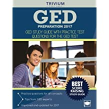 GED Preparation 2017: GED Study Guide with Practice Test Questions for the GED Test