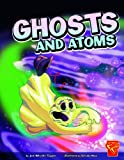 Ghosts and Atoms, Jodi Wheeler-Toppen, 142967329X