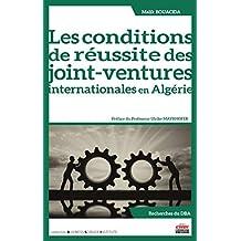 Les conditions de réussite des joint-ventures internationales en Algérie (Business Science Institute) (French Edition)
