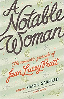 A Notable Woman: The Romantic Journals of Jean Lucey Pratt