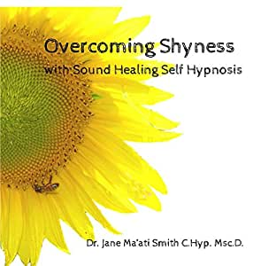 Overcoming Shyness with Sound Healing Self Hypnosis
