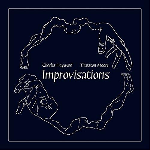 CHARLES AND THURSTON MOORE HAYWARD - Improvisations