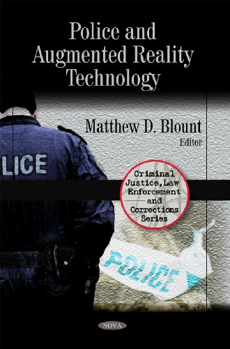 Police and Augmented Reality Technology (Criminal Justice, Law Enforcement and Corrections Series)