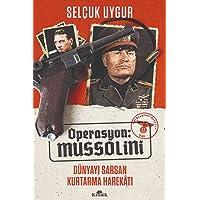 Operasyon: Mussolini: Dünyayı Sarsan Kurtarma Harekatı