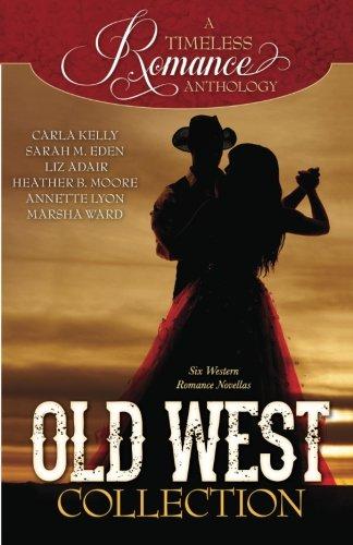 A Timeless Romance Anthology: Old West Collection (A Timless Romance Anthology) (Volume - West Collection