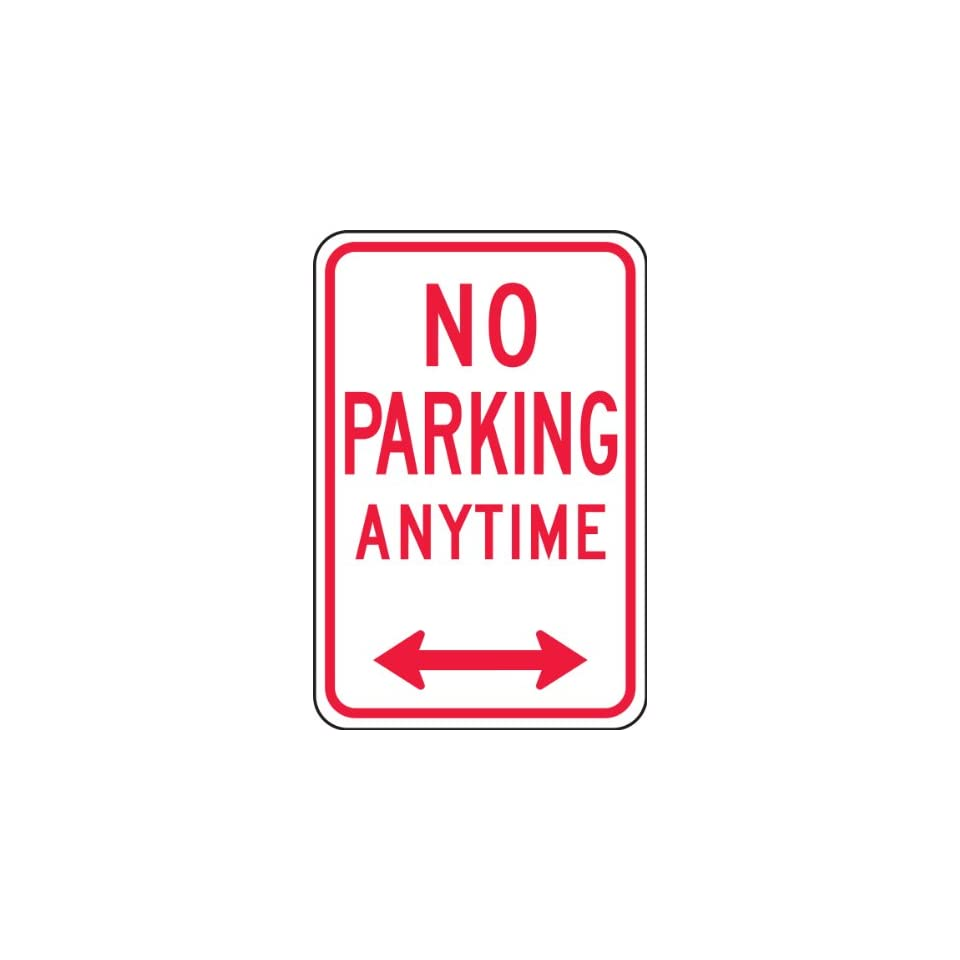 NO PARKING ANYTIME 18 x 12 Sign .080 Reflective Aluminum