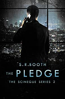 The Pledge: Christian supernatural conspiracy and suspense (The Scinegue Series Book 2) by [Booth, S.R.]