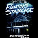 Floating Staircase Audiobook by Ronald Malfi Narrated by M. Sauerwein