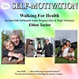 Walking for Health: An InnerTalk Subliminal Audio Program (Day & Night Versions) by Eldon Taylor (2001-05-04)