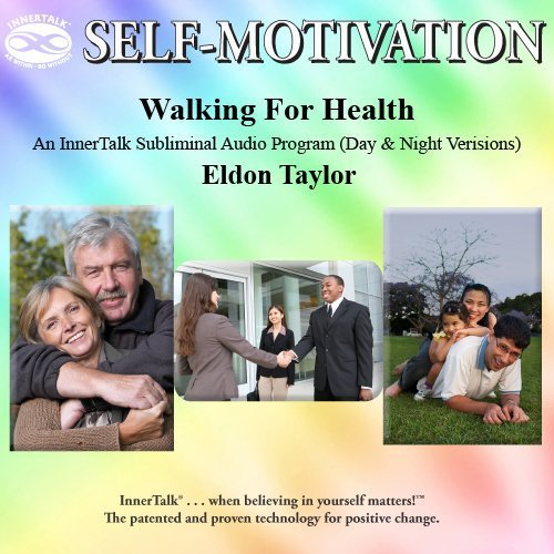 Walking for Health: An InnerTalk Subliminal Audio Program (Day & Night Versions) by Eldon Taylor (2001-05-04) by Progressive Awareness Research, Inc.