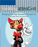 img - for Thinking Animation: Bridging the Gap Between 2D and CG book / textbook / text book