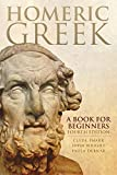 img - for Homeric Greek: A Book for Beginners by Clyde Pharr (2012-04-02) book / textbook / text book